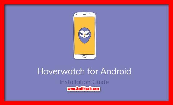 شرح تطبيق hoverwatch لتجسس على الرسائل و المكالمات والصور