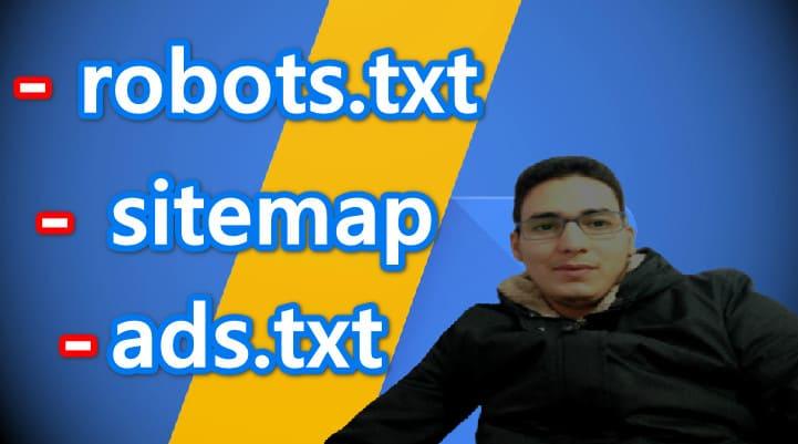 تأثير ملفات robots.txt و ads.txt و sitemap على أرباح قوقل أدسنس